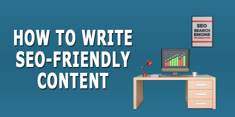 How to write SEO friendly content in 2020?